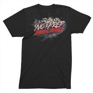 No Prep Racing T Shirt